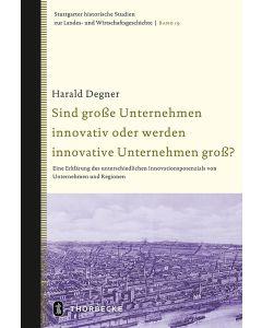 Sind große Unternehmen innovativ oder werden innovative Unternehmen groß?