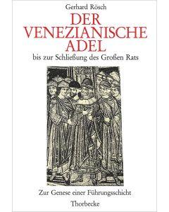 Der venezianische Adel bis zur Schließung des Großen Rats