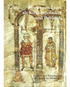 Florus von Lyon als Kirchenpolitiker und Publizist