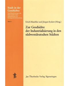 Zur Geschichte der Industrialisierung in den südwestdeutschen Städten
