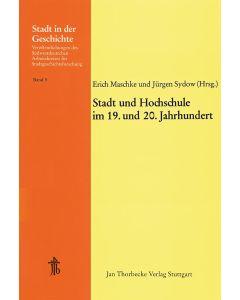 Stadt und Hochschule im 19. und 20. Jahrhundert
