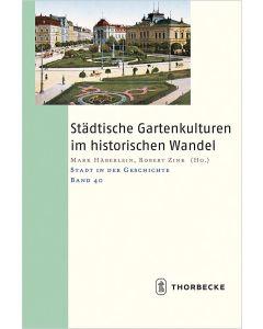 Städtische Gartenkulturen im historischen Wandel