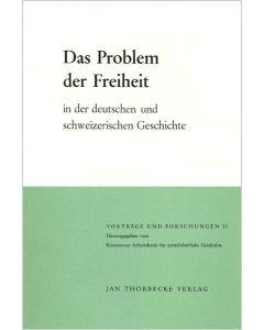 Das Problem der Freiheit in der deutschen und schweizerischen Geschichte