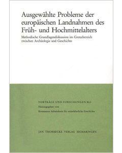 Ausgewählte Probleme europäischer Landnahmen des Früh- und Hochmittelalters - Teile I/II
