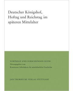 Deutscher Königshof, Hoftag und Reichstag im späteren Mittelalter