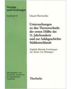 Untersuchungen zu den Thronwechseln der ersten Hälfte des 11. Jahrhunderts und zur Adelsgeschichte Süddeutschlands