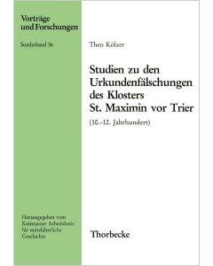 Studien zu den Urkundenfälschungen des Klosters St. Maximin vor Trier (10.–12. Jahrhundert)