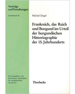 Frankreich, das Reich und Burgund im Urteil der burgundischen Historiographie