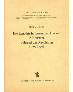 Die französische Emigrantenkolonie in Konstanz während der Revolution (1792–1799)