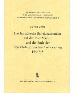 Das Französische Befreiungskomitee auf der Insel Mainau und das Ende der deutsch-französischen Collaboration 1944/45