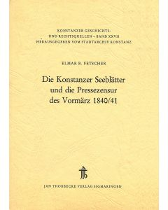 Die Konstanzer Seeblätter und die Pressezensur des Vormärz 1840/41