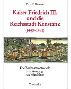 Kaiser Friedrich III. und die Reichsstadt Konstanz (1440–1493)