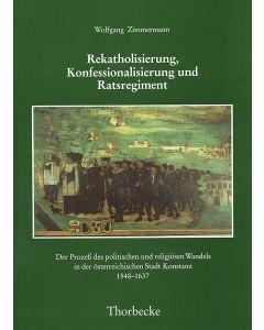 Rekatholisierung, Konfessionalisierung und Ratsregiment