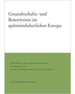 Gesandtschafts- und Botenwesen im spätmittelalterlichen Europa
