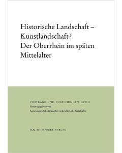 Historische Landschaft – Kunstlandschaft? Der Oberrhein im späten Mittelalter