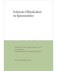 Politische Öffentlichkeit im Spätmittelalter