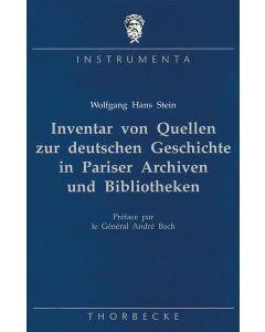 Inventar von Quellen zur deutschen Geschichte in Pariser Archiven und Bibliotheken
