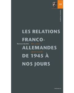 Les Relations Franco - Allemandes de 1945 à nos Jours