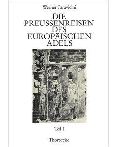 Die Preußenreisen des europäischen Adels. Teil 1