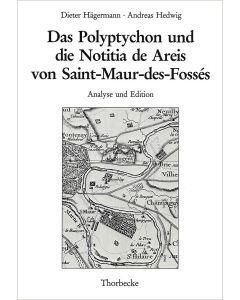 Das Polyptychon und die Notitia de Areis von Saint-Maur-des-Fossés Analyse und Edition