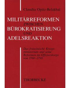 Militärreform zwischen Bürokratisierung und Adelsreaktion