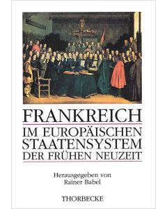 Frankreich im europäischen Staatensystem der Frühen Neuzeit