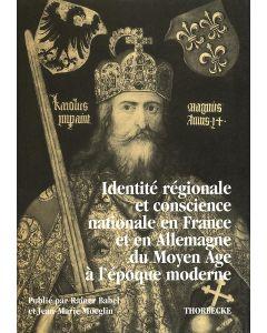 Identité régionale et conscience nationale en France et en Allemagne du Moyen Age à l'époque moderne