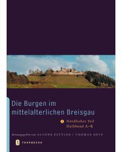 Die Burgen im mittelalterlichen Breisgau I – Nördlicher Teil
