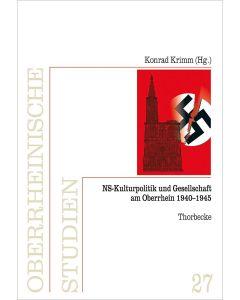 NS-Kulturpolitik und Gesellschaft am Oberrhein 1940–1945