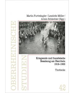 Kriegsende und französische Besatzung am Oberrhein 1918-1923
