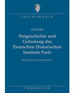 Vorgeschichte und Gründung des Deutschen Historischen Instituts Paris