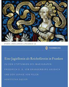 Eine Jagiellonin als Reichsfürstin in Franken
