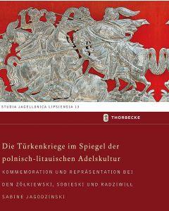 Die Türkenkriege im Spiegel der polnisch-litauischen Adelskultur