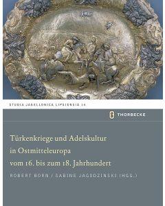 Türkenkriege und Adelskultur in Ostmitteleuropa vom 16.-18. Jahrhundert