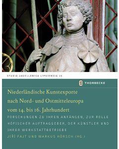 Niederländische Kunstexporte nach Nord- und Ostmitteleuropa vom 14. bis 16. Jahrhundert