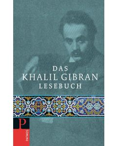 Das Khalil Gibran-Lesebuch