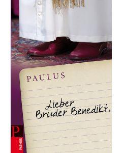 Lieber Bruder Benedikt