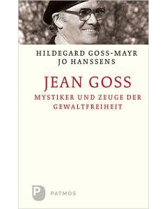 Jean Goss – Mystiker und Zeuge der Gewaltfreiheit