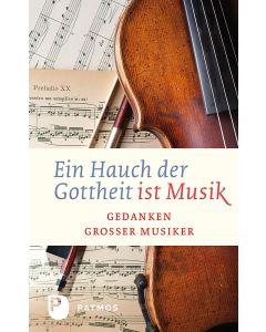 Ein Hauch der Gottheit ist Musik