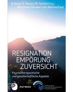 Resignation – Empörung – Zuversicht