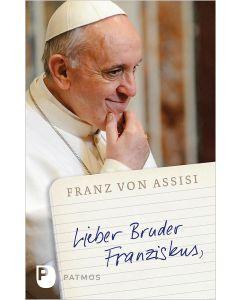 Lieber Bruder Franziskus