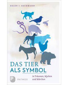Das Tier als Symbol in Träumen, Mythen und Märchen