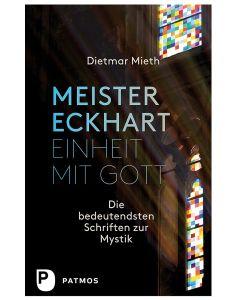 Meister Eckhart – Einheit mit Gott