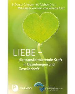 Liebe - die transformierende Kraft in Beziehung und Gesellschaft