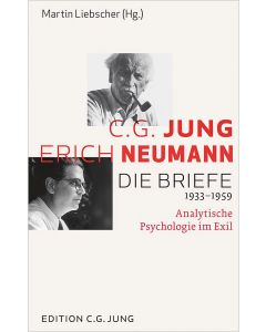 C.G. Jung und Erich Neumann: Die Briefe 1933–1959