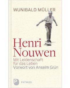 Henri Nouwen – Mit Leidenschaft für das Leben