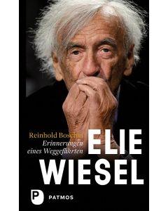 Elie Wiesel – ein Leben gegen das Vergessen