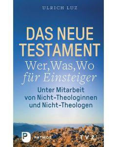 Das Neue Testament - »Wer, Was, Wo« für Einsteiger