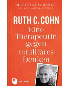 Ruth C. Cohn – Eine Therapeutin gegen totalitäres Denken