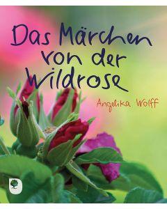 Das Märchen von der Wildrose